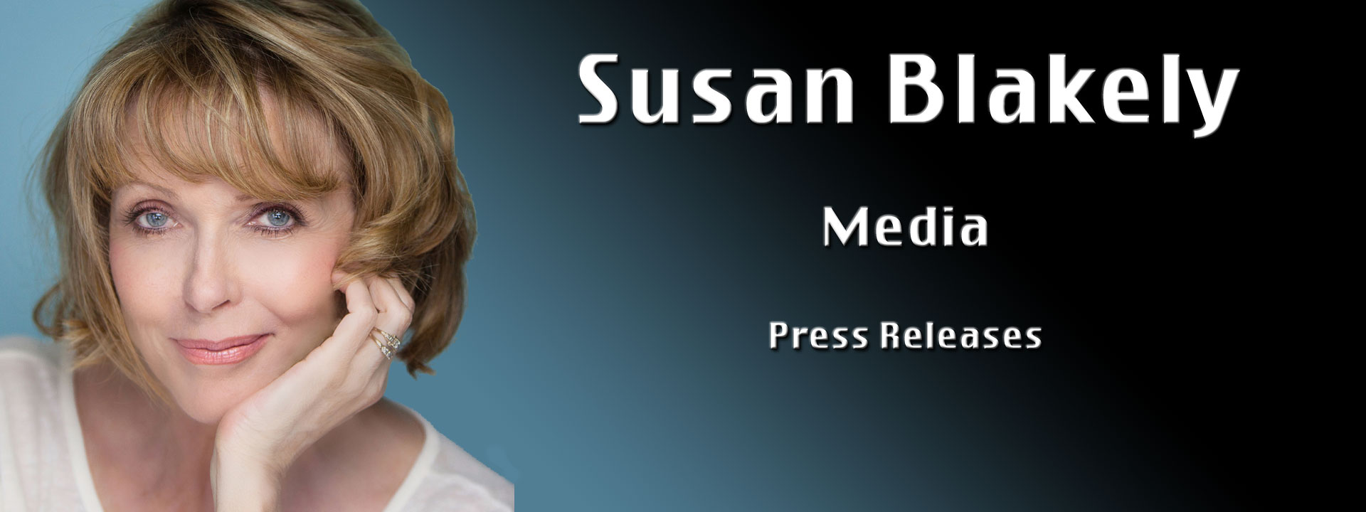 Susan Blakely | Meida | Press Releases